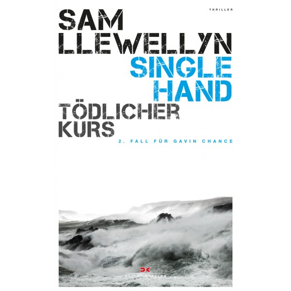 Singlehand, Tödlicher Kurs - Sam Llewellyn