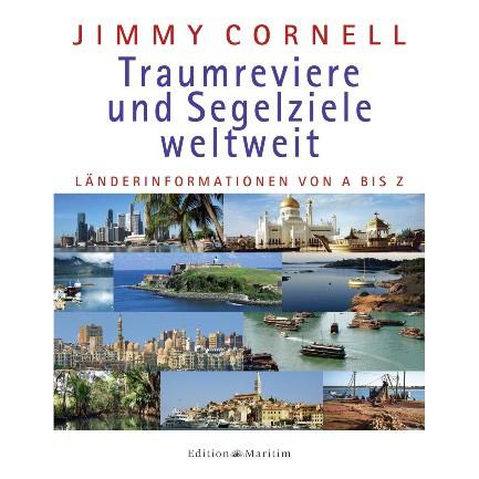 Traumreviere und Segelziele weltweit - Jimmy Cornell