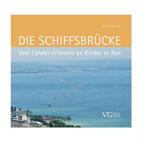 Die Schiffsbrücke – Drei Länder erinnern an Kinder in Not von Hildegard Nagler