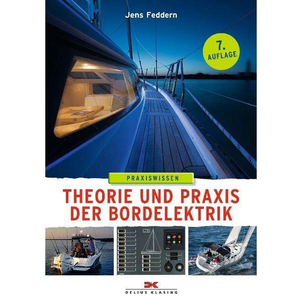 Theorie und Praxis der Bordelektrik - Jens Feddern
