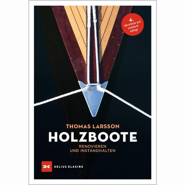 Holzboote - Renovieren und Instandhalten, Thomas Larsson