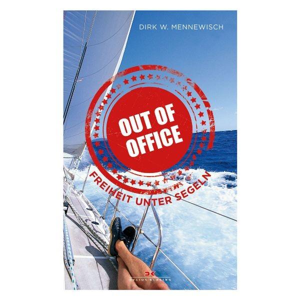 Out of office, Freiheit unter Segeln, Dirk Mennewisch