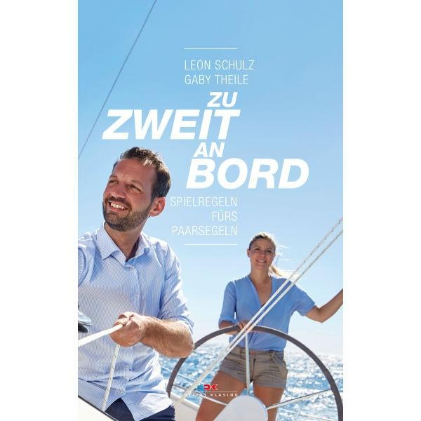Zu zweit an Bord, Spielregeln fürs Paarsegeln, Leon Schulz, Gaby Theile
