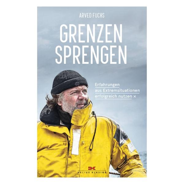 Grenzen sprengen - Arved Fuchs