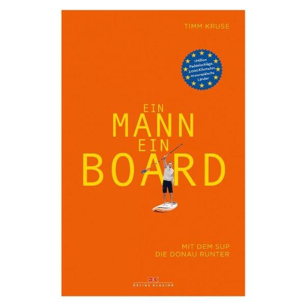 Ein Mann, ein Board. Mit dem SUP die Donau runter, Tim Kruse