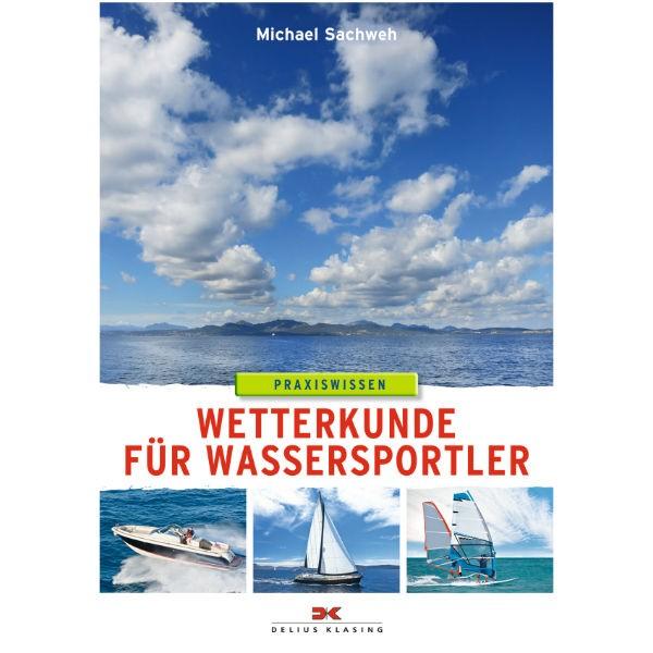 Wetterkunde für Wassersportler - Michael Sachweh