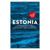 Die Estonia,  War es ein Anschlag? War Atommaterial an Bord? Neue Beweise, neue Erkenntnisse - Jutta Rabe