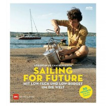 Sailing for Future Mit Low-Tech und Low-Budget um die Welt Corentin de Chatelperron
