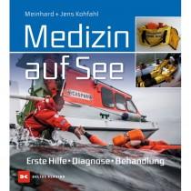 Medizin auf See - Erste Hilfe, Diagnose, Behandlung - Meinhard und Jens Kohfahl