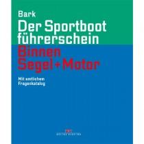 Der Sportbootführerschein Binnen Segeln und Motor Mit amtlichem Fragenkatalog - Axel Bark