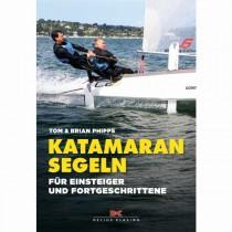 Katamaran segeln - Für Einsteiger und Fortgeschrittene, Brian und Tom Phipps