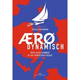 Aerodynamisch, Mein Segelsommer in der dänischen Südsee, Svenja Neumann