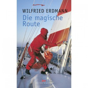 Die magische Route - Wilfried Erdmann