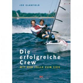 Die erfolgreiche Crew; mit der Jolle zum Sieg - Joe Glanfield