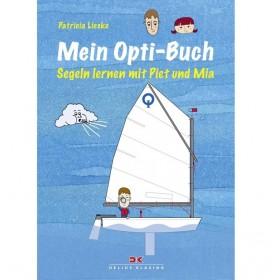 Mein Opti-Buch - Segeln lernen mit Piet und Mia, Patricia Lieske