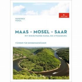 Maas - Saar - Mosel, mit Rhein-Marne-Kanal bis Straßburg, Manfred Fenzl