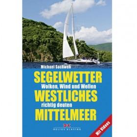 Segelwetter westliches Mittelmeer, Wolken, Wind und Wellen richtig deuten - Michael Sachweh