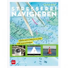 Stressfrei Navigieren Törns erfolgreich planen und durchführen - Duncan Wells