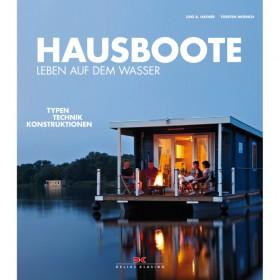 Hausboote, Leben auf dem Wasser;Typen, Technik, Konstruktionen - Udo A. Hafner / Torsten Moench