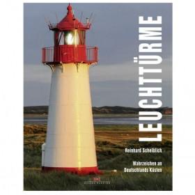 Leuchttürme; Wahrzeichen an Deutschlands Küsten - Reinhard Scheiblich