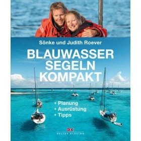 Blauwassersegeln kompakt; Planung, Ausrüstung, Tipps -  Sönke und Judith Roever