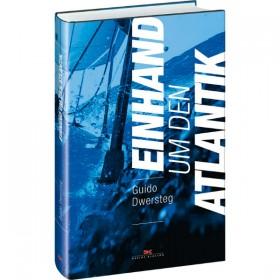 Einhand um den Atlantik - Guido Dwersteg
