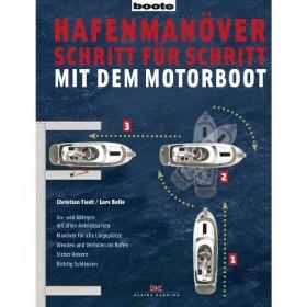 Hafenmanöver Schritt für Schritt; mit dem Motorboot - Christian Tiedt / Lars Bolle