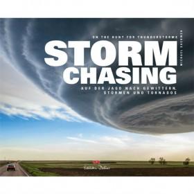 Stormchasing, Auf der Jagd nach Gewittern, Stürmen und Tornados, Michael Sachweh