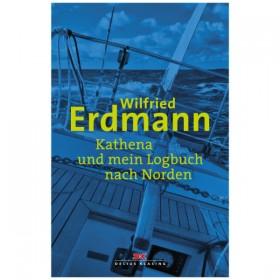 Kathena und mein Logbuch nach Norden - Wilfried Erdmann